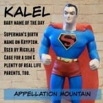 Kalel: Baby Name of the Day