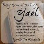 Yael: Baby Name of the Day