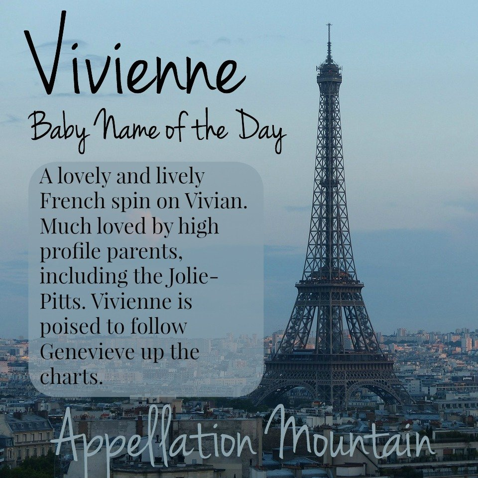 Vivienne: Baby Name of the Day - Appellation Mountain