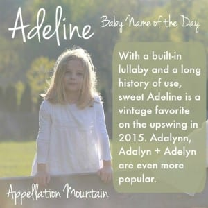 Adeline: Baby Name of the Day