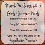 March Madness 2015: Girls Quarter Finals