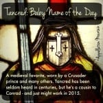 Tancred: Baby Name of the Day