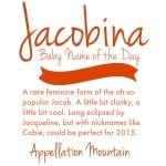 Jacobina: Baby Name of the Day