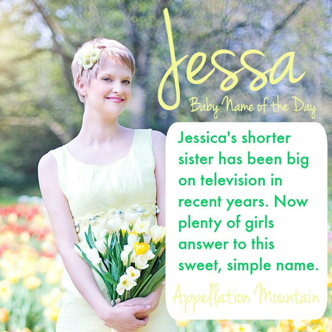 Jessa: Baby Name of the Day - Appellation Mountain