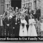 6 Great Reasons to Use Family Names