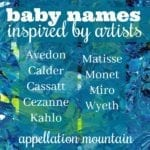 Artist Baby Names: Monet, Matisse, Kahlo