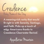 Credence: Baby Name of the Day