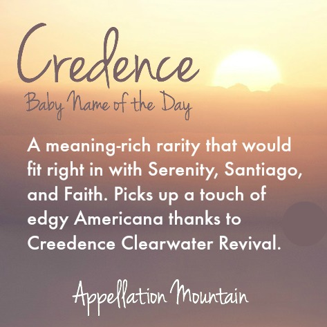 Credence baby name of the day appellation mountain - Credence definition ...