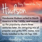 Hudson: Baby Name of the Day
