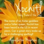 Xochitl: Baby Name of the Day