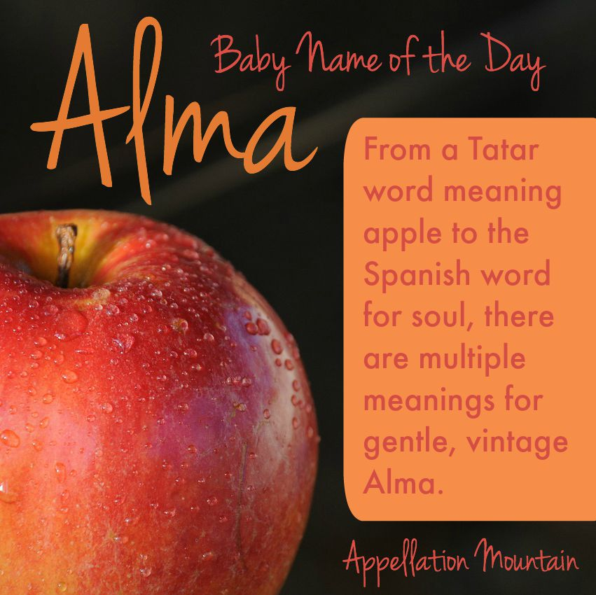 Alma: Baby Name of the Day - Appellation Mountain