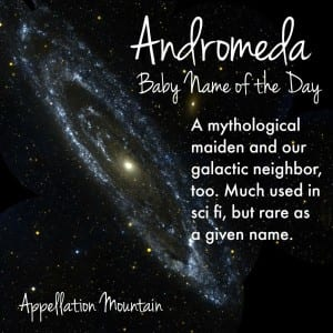 Andromeda: Baby Name of the Day