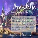 Arendelle: Baby Name of the Day