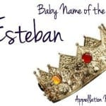 Esteban: Baby Name of the Day
