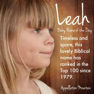 Leah: Baby Name of the Day