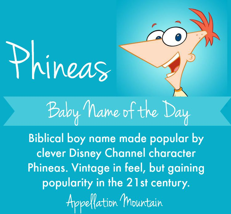 Phineas: Baby Name of the Day - Appellation Mountain