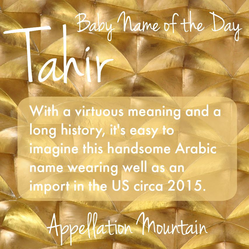 Tahir: Baby Name of the Day - Appellation Mountain