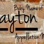 Clayton: Baby Name of the Day