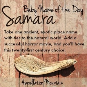 Samara: Baby Name of the Day