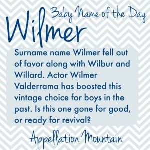 Wilmer: Baby Name of the Day