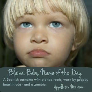 Blaine: Baby Name of the Day