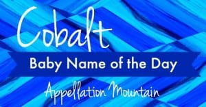 Cobalt: Baby Name of the Day