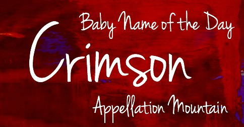 Crimson: Baby Name of the Day