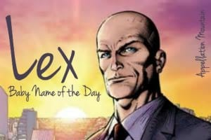 Lex: Baby Name of the Day