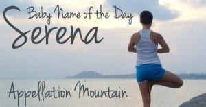 Serena: Baby Name of the Day