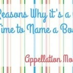 5 Reasons Why It's a Great Time to Name a Boy!