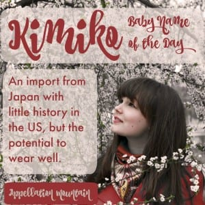 Kimiko: Baby Name of the Day