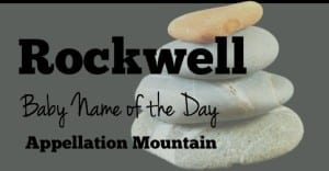 Rockwell: Baby Name of the Day