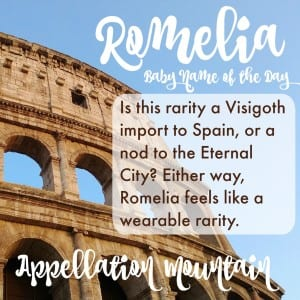 Romelia: Baby Name of the Day