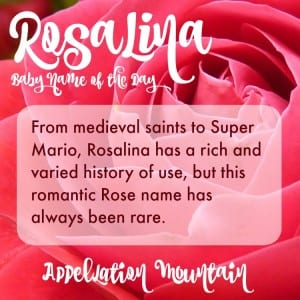 Rosalina: Baby Name of the Day