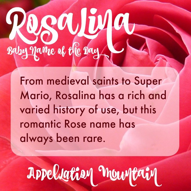 Rosalina Baby Name Of The Day Appellation Mountain