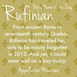 Rufinian: Baby Name of the Day