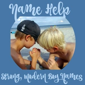 Name Help: Strong Modern Boy Names