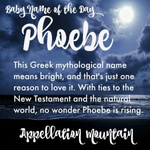 Phoebe: Baby Name of the Day