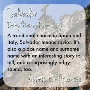 Salvador: Baby Name of the Day