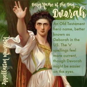 Dvorah: Baby Name of the Day
