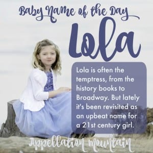 Lola: Baby Name of the Day