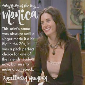 Monica: Baby Name of the Day