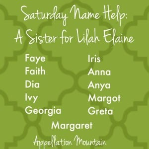 Name Help: A Sister for Lilah - Appellation Mountain