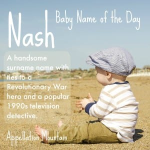 Nash: Baby Name of the Day