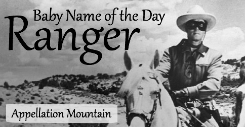 Ranger: Baby Name of the Day