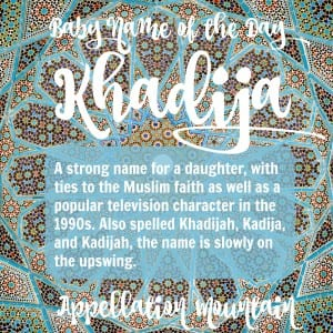 Khadija: Baby Name of the Day