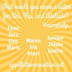 Name Help: A Sister for Kai, Ari, and Adelaide