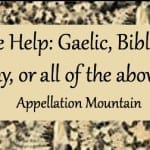 Name Help: Gaelic, Biblical, Earthy, or All of the Above?