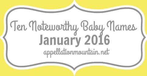 Noteworthy Baby Names January 2016