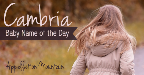 Cambria: Baby Name of the Day